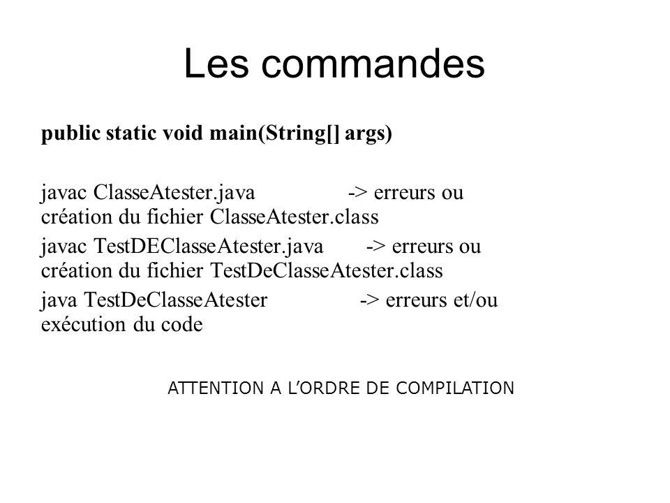 Les commandes public static void main(String[] args)
